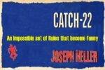 Catch – 22, एक असंभव लेकिन मजाकिया परिस्थिति
